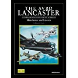 The Avro Lancaster - Manchester and Lincoln: A Comprehensive Guide for the Modellerby Richard A. Franks