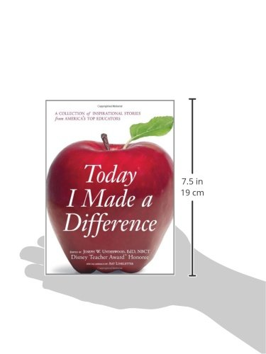Today I Made a Difference: A Collection of Inspirational Stories from Americaas Top Educators