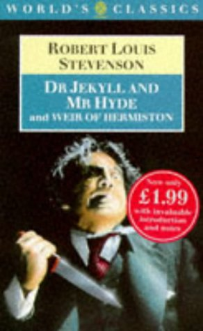 Dr Jekyll and Mr Hyde and Weir of Hermiston (World's Classics)