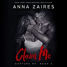Claim Me: Capture Me, Book 3 Audiobook by Anna Zaires Narrated by Roberto Scarlato, Shirl Rae