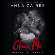 Claim Me: Capture Me, Book 3 | Livre audio Auteur(s) : Anna Zaires Narrateur(s) : Roberto Scarlato, Shirl Rae