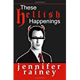 These Hellish Happenings ~ Jennifer Rainey