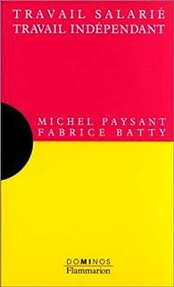 Travail salarié, travail indépendant par Michel Paysant