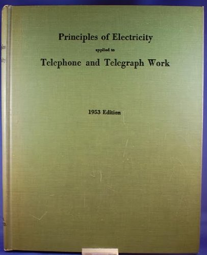 Principles of Electricity Applied to Telephone and Telegraph Work, America Telephone & Telegraph