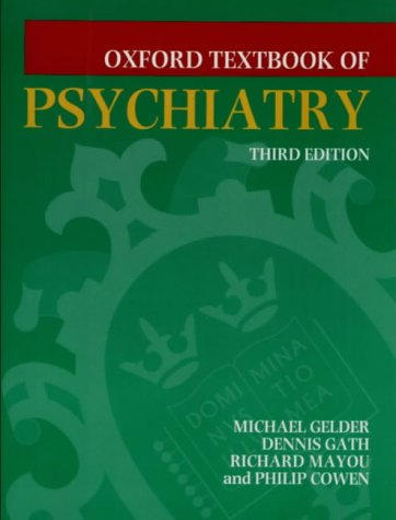 Oxford Textbook of Psychiatry (Oxford Medical Publications)