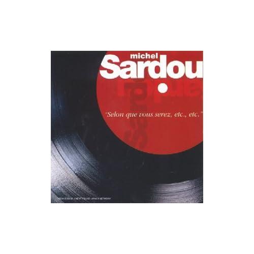 Michel Sardou Selon Que Vous Serez preview 0