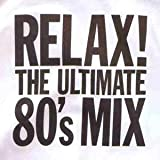 Relax the Ultimate 80's Mix Various Artists