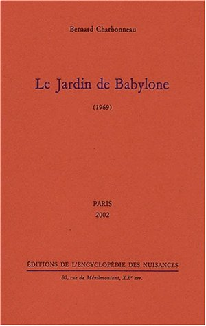 Le jardin de babylone 1969 tlcharger pdf de bernard charbonneau you can also read the le jardin de babylone 1969 epub book directly on this website through the device you have and enjoy your leisure time by reading a fandeluxe Image collections