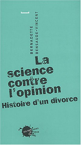 La science contre l'opinion : Histoire d'un divorce