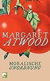 Moralische Unordnung - Margaret Atwood