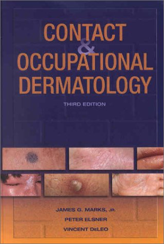 Contact and Occupational Dermatology, 3e James G. Marks Jr. MD, Peter Elsner MD, Vincent A. DeLeo MD and Peter Elsner