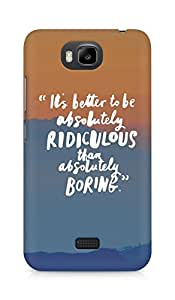 AMEZ its better to be absolutely ridiculous than boring Back Cover For Huawei Honor Bee