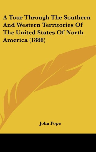 A Tour Through the Southern and Western Territories of the United States of North America (1888)