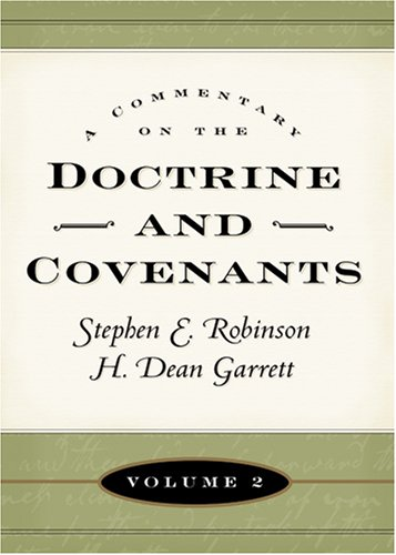 Commentary on the Doctrine and Covenants, Volume 2 (Commentary on the Doctrine and Covenants), STEPHEN E. ROBINSON, H. DEAN GARRETT, LARRY E. DAHL