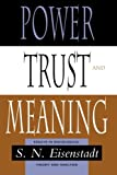 img - for Power, Trust, and Meaning: Essays in Sociological Theory and Analysis (Heritage of Sociology S) book / textbook / text book