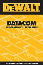 DEWALT Datacom Professional Reference (DEWALT Series) by DEWALT
