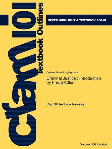 Studyguide for Criminal Justice: Introduction by Freda Adler, ISBN 9780073379951