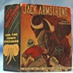 JACK ARMSTRONG THE ALL AMERICAN BOY AND THE…