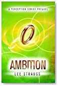 Ambition (A Perception Series short story prequel)