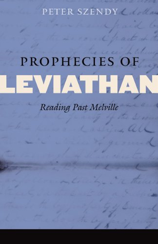 Prophecies of Leviathan: Reading Past Melville (Fordham University Press)