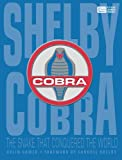 Shelby Cobra: The Snake that Conquered the World