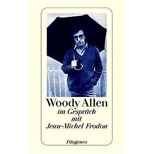Woody Allen: im Gespräch mit Jean-Michel Frodon (detebe)
