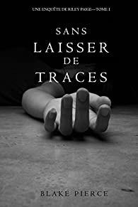 Blake Pierce - Riley Paige 1. Sans laisser de traces