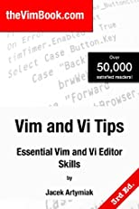 Vim and Vi Tips: Essential Vim and Vi Editor Skills, 2nd ed.
