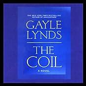 The Coil: A Novel | [Gayle Lynds]
