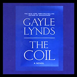 The Coil: A Novel | [Gayle Lynds]