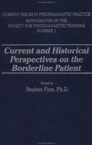Current and Historical Perspectives on the Borderline Patient  (Current Issues in Psychoanalytic Practice )