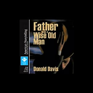 Father was a Wise Old Man | [Donald Davis]
