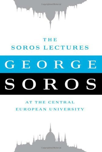 George Soros - The Soros Lectures