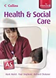 Collins A Level Health and Social Care - AS for EDEXCEL Student's Book