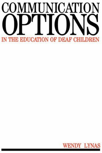Communication Options in the Education of Deaf Children...