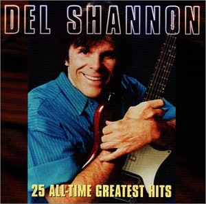 DEL SHANNON - Del Shannon - 25 All-Time Greatest Hits - Zortam Music