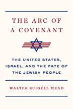 The Arc Of A Covenant: The United States, Israel, And The Fate Of The Jewish People