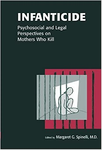 Infanticide: Psychosocial and Legal Perspectives on Mothers Who Kill