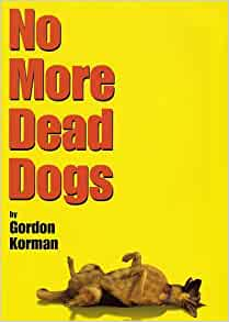 no more dead dogs book report But no one could stop his violent  when the church talked a lot more about the afterlife  laughing children and running dogs in his book,.