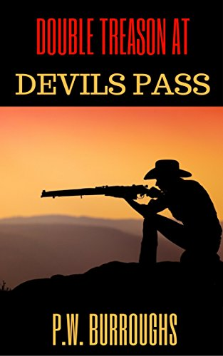 Double Treason at Devil's Pass (Texan Gunslinger Western Series Book 1) (Devils Gunslinger Series compare prices)