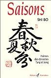 echange, troc Shi Bo - Saisons. Poèmes des dynasties Tang et Song