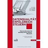 """Datenqualit�t erfolgreich steuern: Praxisl�sungen f�r Business-Intelligence-Projektevon """"Detlef Apel"""""""