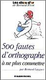 500 fautes d'orthographe � ne plus commettre par Laygues