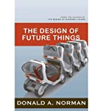 img - for [(The Design of Future Things )] [Author: Don Norman] [Dec-2009] book / textbook / text book
