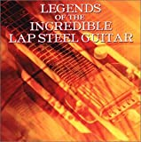 Legends Of The Incredible Lap Steel Guitar