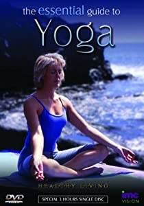 Yoga - The Essential 3 Hour Guide - Healthy Living Series [DVD]