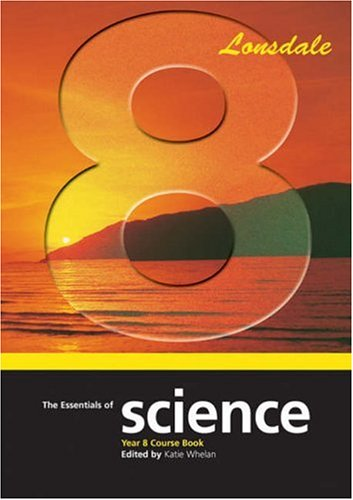 The Essentials of Science: Year 8 Course Book