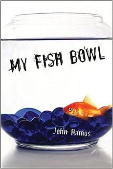My fish bowl 9781413762716 john ramos books for Fish bowl amazon