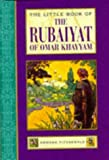 The Little Book of the Rubaiyat of Omar Khayyam (Little Books) (1852307188) by Omar Khayyam