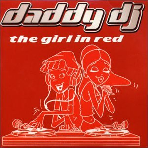 Daddy DJ - The Girl In Red - Zortam Music